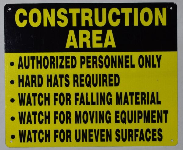 CONSTRUCTION AREA AUTHORIZED PERSONNEL ONLY HARD HATS REQUIRED WATCH FOR MOVING EQUIPMENT WATCH FOR UNEVEN SURFACES SIGN (ALUMINUM SIGNS 10X12)