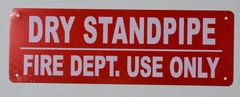 DRY STANDPIPE FIRE DEPT. USE ONLY SIGN (ALUMINUM SIGNS 4X12)