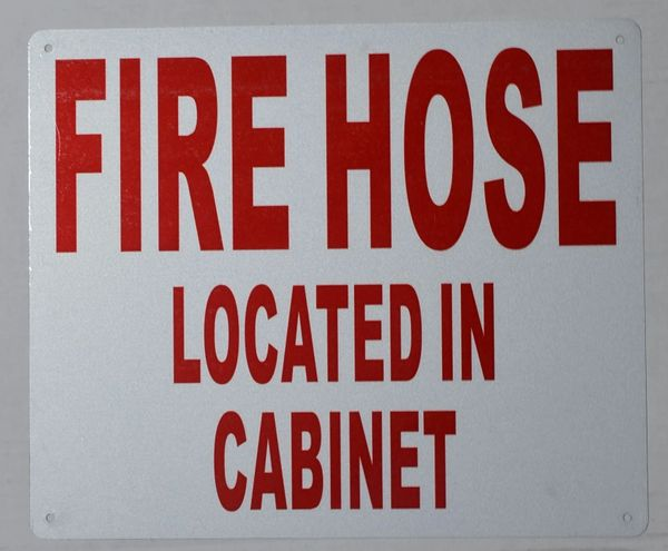 FIRE HOSE LOCATED IN CABINET SIGN (ALUMINUM SIGNS 10X12)