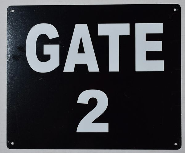 GATE 2 SIGN (ALUMINUM SIGNS 10X12)