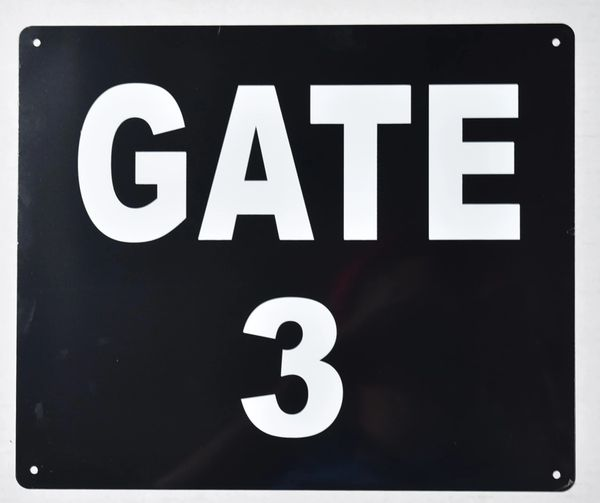 GATE 3 SIGN (ALUMINUM SIGNS 10X12)