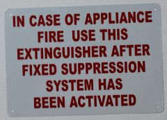 IN CASE OF APPLIANCE FIRE USE THIS EXTINGUISHER SIGN (ALUMINUM SIGNS 7X10)