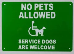NO PETS ALLOWED SERVICE DOGS ARE WELCOME SIGN (ALUMINUM SIGNS 7X10)