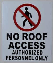 NO ROOF ACCESS AUTHORIZED PERSONNEL ONLY SIGN- WHITE (ALUMINUM SIGNS 12 X 10)