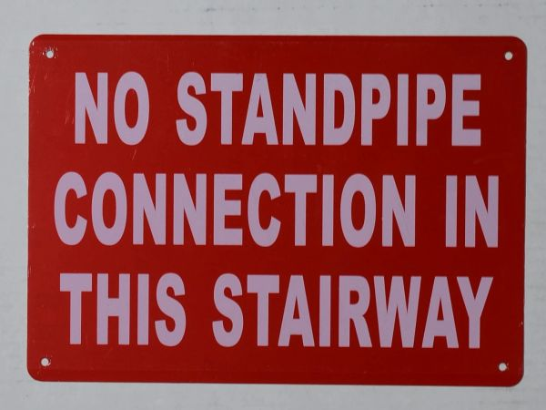NO STANDPIPE CONNECTION IN THIS STAIRWAY SIGN- RED (ALUMINUM SIGNS 7X10)