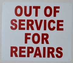 OUT OF SERVICE FOR REPAIRS SIGN (ALUMINUM SIGNS 10X12)