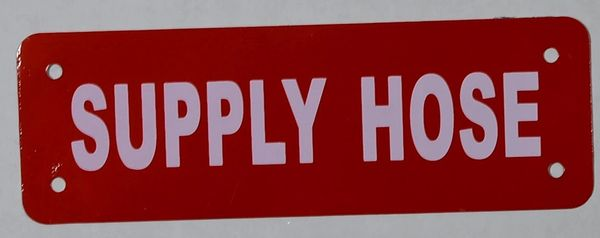 SUPPLY HOSE SIGN- RED (ALUMINUM SIGNS 2X6)