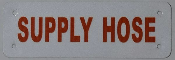 SUPPLY HOSE SIGN- WHITE (ALUMINUM SIGNS 2X6)