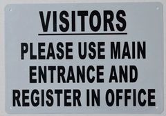 VISITORS PLEASE USE MAIN ENTRANCE AND REGISTER IN OFFICE SIGN (ALUMINUM SIGNS 7X10)