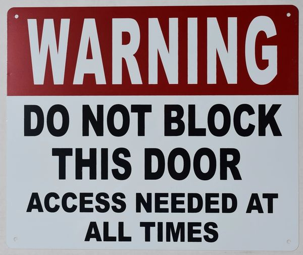 WARNING DO NOT BLOCK THIS DOOR ACCESS NEEDED AT ALL TIMES SIGN (ALUMINUM SIGNS 12X10)