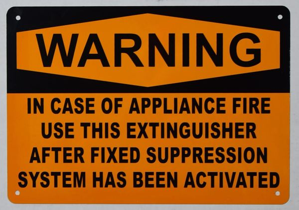 WARNING IN CASE OF APPLIANCE FIRE USE THIS EXTINGUISHER AFTER FIXED SUPPRESSION SYSTEM HAS BEEN ACTIVATED SIGN (ALUMINUM SIGNS 7X10)
