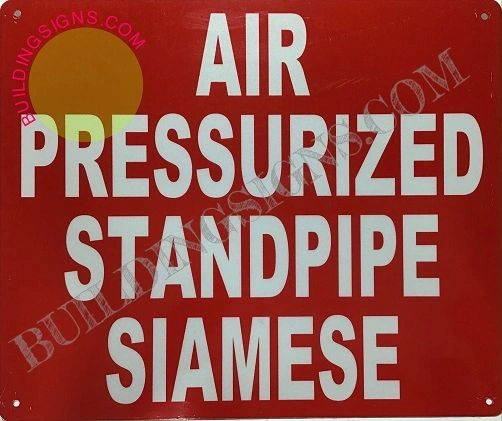 AIR PRESSURIZED STANDPIPE SIAMESE SIGN (ALUMINUM SIGNS 10X12)