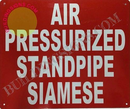 AIR PRESSURIZED STANDPIPE SIAMESE SIGN (ALUMINUM SIGNS 10X12)