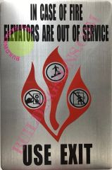 IN CASE OF FIRE ELEVATORS ARE OUT OF SERVICE USE EXIT SIGN- SILVER BACKGROUND (ALUMINUM SIGNS 9x6)