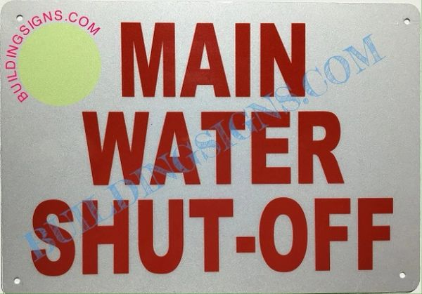 MAIN WATER SHUT-OFF SIGN- REFLECTIVE !!! (ALUMINUM SIGNS 7X10)