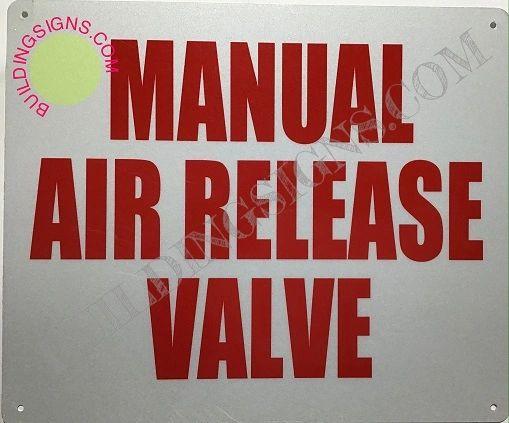 MANUAL AIR RELEASE VALVE SIGN (ALUMINUM SIGNS 10X12)