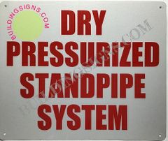 DRY PRESSURIZED STANDPIPE SYSTEM SIGN (ALUMINUM SIGNS 10X12)