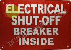 ELECTRICAL SHUT OFF BREAKER INSIDE SIGN- REFLECTIVE !!! (ALUMINUM SIGNS 7X10)
