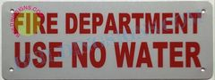 FIRE DEPARTMENT USE NO WATER SIGN- REFLECTIVE !!! (ALUMINUM SIGNS 4X12)