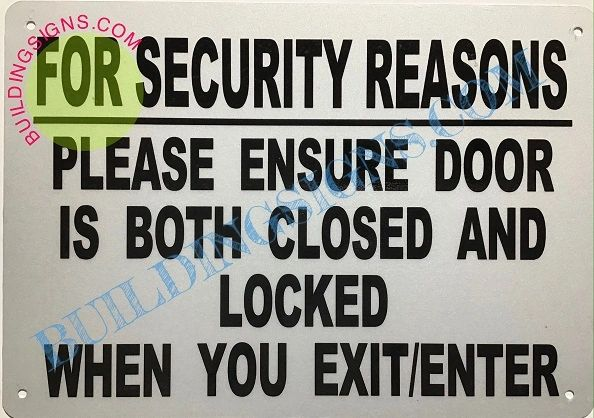FOR SECURITY REASONS PLEASE ENSURE DOOR IS BOTH CLOSED AND LOCKED SIGN- WHITE (ALUMINUM SIGNS 7X10)