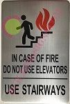 IN CASE OF FIRE DO NOT USE ELEVATORS USE STAIRWAYS SIGN (ALUMINUM SIGNS 9x6)