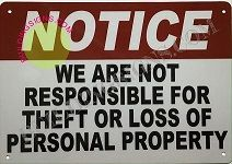 NOTICE WE ARE NOT RESPONSIBLE FOR THEFT OR LOSS OF PERSONAL PROPERTY SIGN (ALUMINUM SIGNS 7X10)