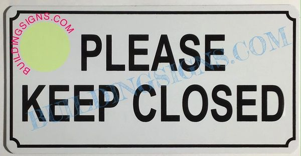 PLEASE KEEP CLOSED SIGN (ALUMINUM SIGNS 2.5X5)