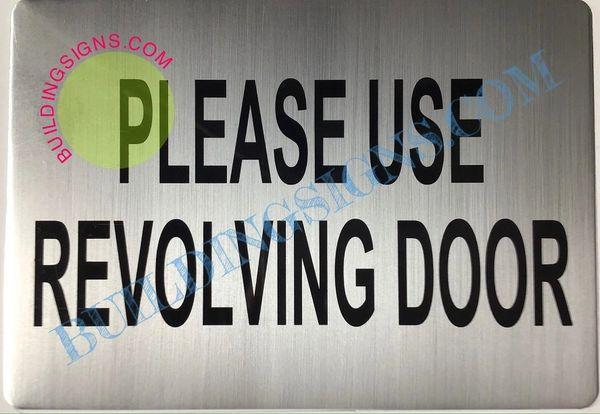 PLEASE USE REVOLVING DOOR SIGN (ALUMINUM SIGNS 7X10)