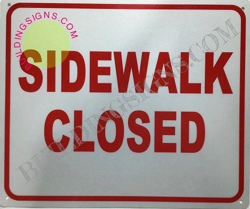 SIDEWALK CLOSED SIGN (Aluminum signs 10x12)