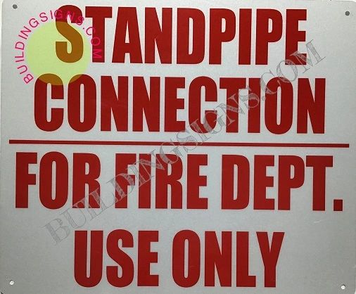 STANDPIPE CONNECTION FOR FIRE DEPT. USE ONLY SIGN- REFLECTIVE !!! (ALUMINUM SIGNS 10X12)
