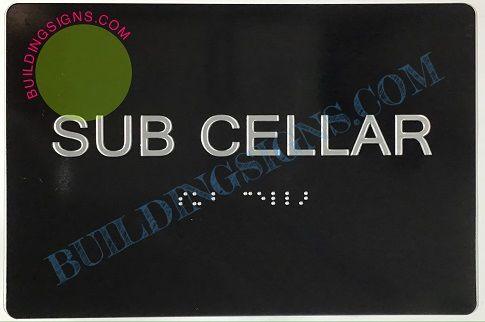 SUB CELLAR SIGN- BRAILLE- BLACK (ALUMINUM SIGNS 5X7)