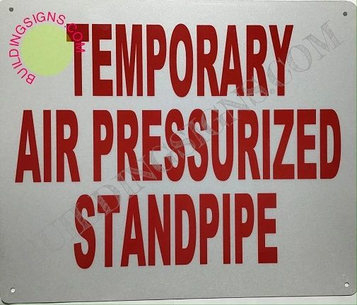 TEMPORARY AIR PRESSURIZED STANDPIPE SIGN (ALUMINUM SIGNS 10X12)
