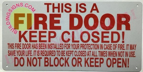 THIS IS A FIRE DOOR KEEP CLOSED SIGN- Reflective (ALUMINUM SIGNS 6X12)
