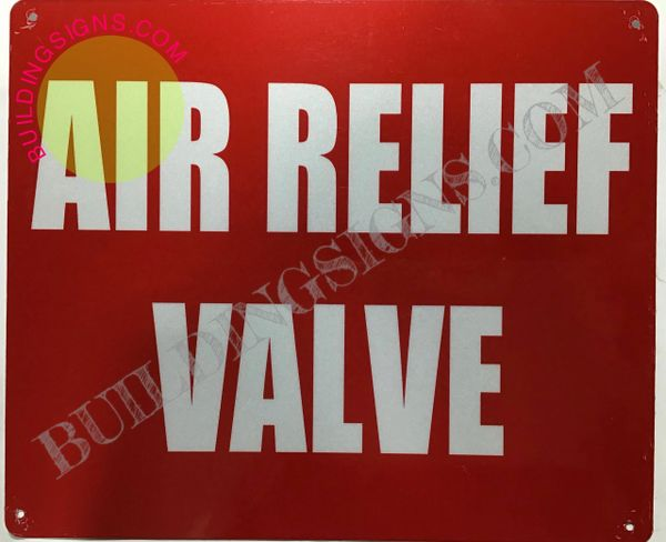 AIR RELIEF VALVE SIGN (ALUMINUM SIGNS 10X12)