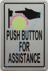 PUSH BUTTON FOR ASSISTANCE SIGN- WHITE (ALUMINUM SIGNS 6X4)