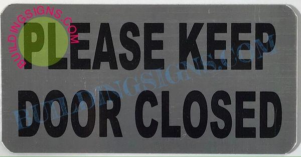 PLEASE KEEP DOOR CLOSED SIGN (ALUMINUM SIGNS 2.5X5)