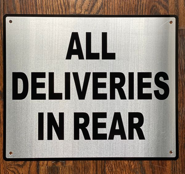 ALL DELIVERIES IN REAR SIGN- BRUSHED ALUMINUM (ALUMINUM SIGNS 10X12)