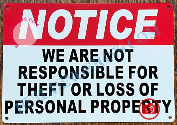 NOTICE WE ARE NOT RESPONSIBLE FOR THEFT OR LOSS OF PERSONAL PROPERTY SIGN- WHITE (ALUMINUM SIGNS 7x10)