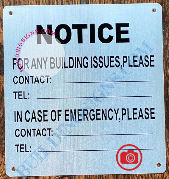 NOTICE FOR ANY BUILDING ISSUES PLEASE CONTACT_ SIGN- BRUSHED ALUMINUM (ALUMINUM SIGNS 8.5x8)