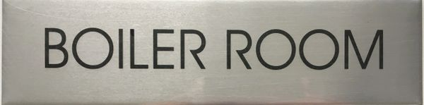 BOILER ROOM SIGN - BRUSHED ALUMINUM