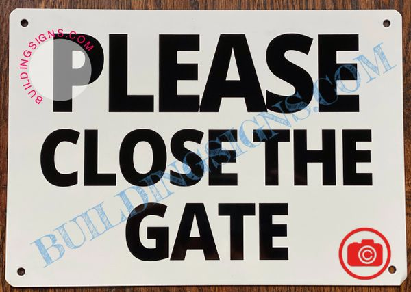 PLEASE CLOSE THE GATE SIGN (ALUMINUM SIGNS 7X10)
