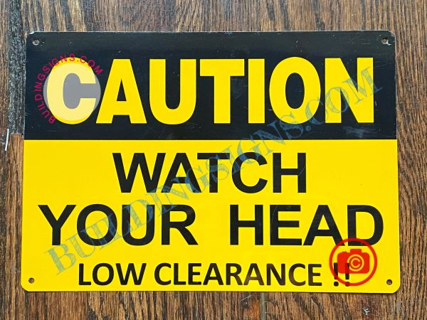 CAUTION WATCH YOUR HEAD LOW CLEARANCE SIGN (ALUMINUM SIGNS 7X10)