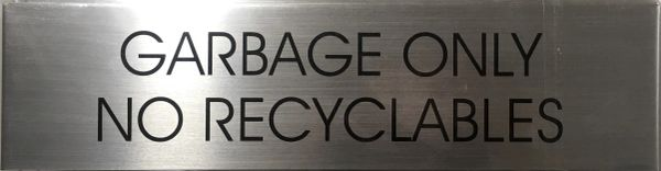 GARBAGE ONLY NO RECYCLABLES SIGN - BRUSHED ALUMINUM