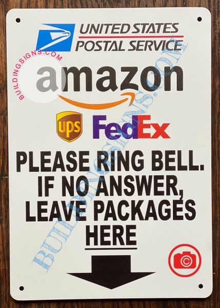 PLEASE RING BELL IF NO ANSWER LEAVE PACKAGES HERE SIGN (ALUMINUM SIGNS 7x10)