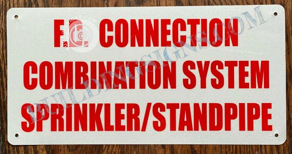 F.D. CONNECTION COMBINATION SYSTEM SPRINKLER/ STANDPIPE SIGN (ALUMINUM SIGNS )6x12