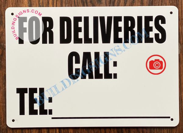 FOR DELIVERIES CALL:_ SIGN (ALUMINUM SIGNS 7x10)