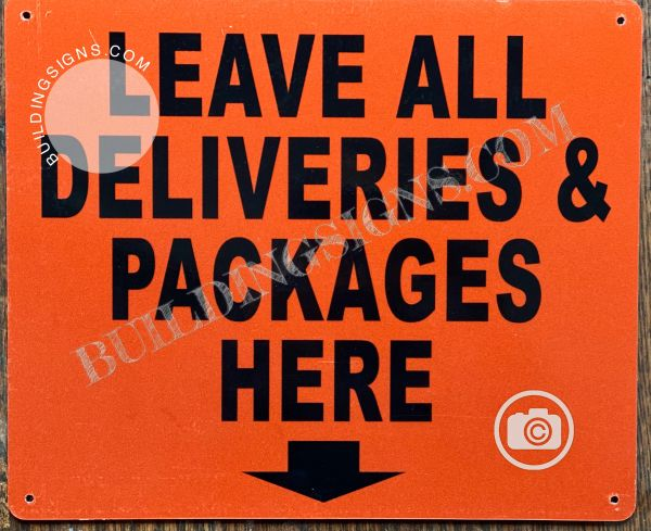 LEAVE ALL PACKAGES AND DELIVERIES HERE SIGN- ORANGE BACKGROUND (ALUMINUM SIGNS (ALUMINUM SIGNS 10x12)