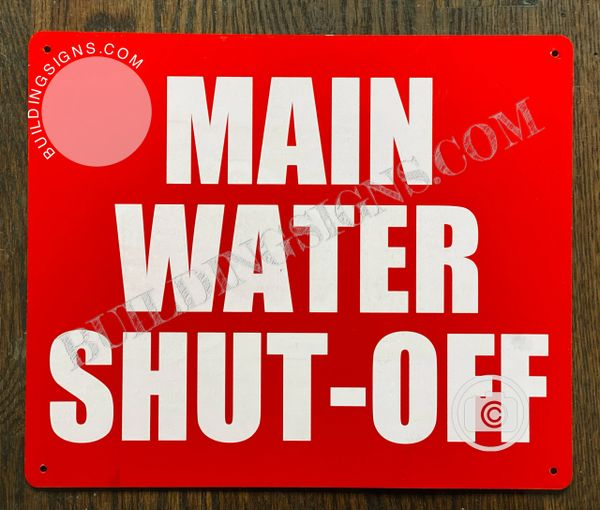 MAIN WATER SHUT-OFF SIGN- RED BACKGROUND(ALUMINUM SIGNS 10x12)