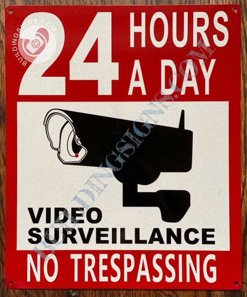 24 HOURS A DAY VIDEO SURVEILLANCE NO TRESPASSING SIGN (ALUMINUM SIGNS 10x12)