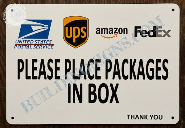 UNITED STATES POSTAL SERVICE UPS AMAZON FEDEX PLEASE PLACE PACKAGES IN BOX SIGN (ALUMINUM SIGNS 7x10)